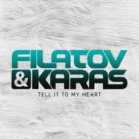Tell it to my heart - Filatov & Karas