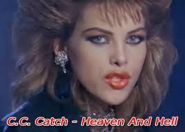 Heaven and Hell - C. C. Catch