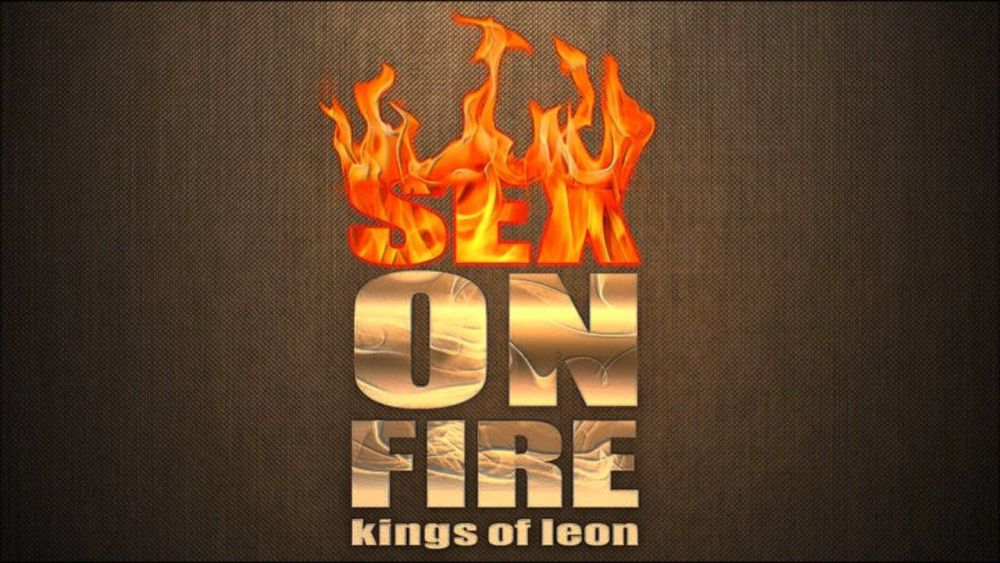 King leon sex on fire can
