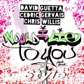 """Would I Lie To You"" - David Guetta, Cedric Gervais & Chris Willis"
