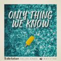 Only Thing We Know - Alle Farben & Younotus & Kelvin Jones