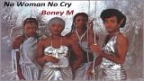 No Woman,No Cry - Boney M.