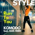 Run To You  - Komodo feat. Isak Heim