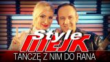 "Mejk Party - ""Tańczę z nim do rana"""